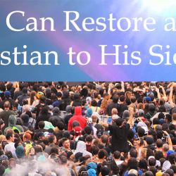 God Can Restore any Christian to His Side