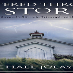 Sheltered Through the Storm -The Travails and Ultimate Triumph of the Church