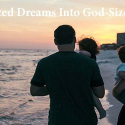 Guiding Child-Sized Dreams Into God-Sized Faith