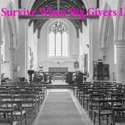 How Does a Church Survive When Big Givers Leave?