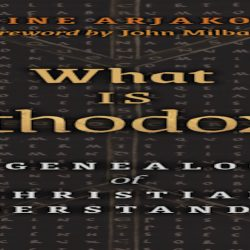 What is Orthodoxy?: A Genealogy of Christian Understanding.