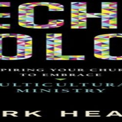 Technicolor: Inspiring Your Church to Embrace Multicultural Ministry