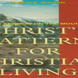 The Sermon on the Mount: Christ's Pattern for Christian Living