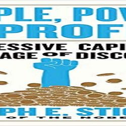 People, Power, and Profits- Progressive Capitalism for an Age of Discontent