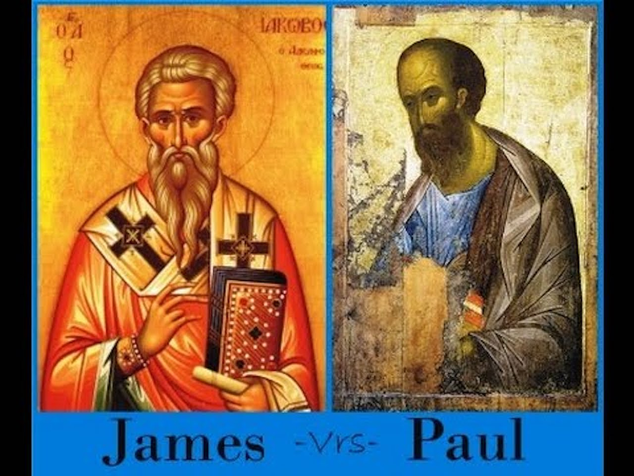 James vs. Paul - Salvation by Grace or Works?