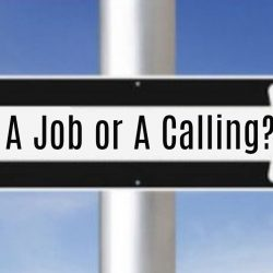 Just A Job or A Calling?
