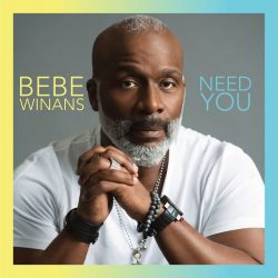 Need You by BeBe Winans