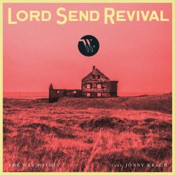 Lord Send Revival (feat. Jonny Kragh)