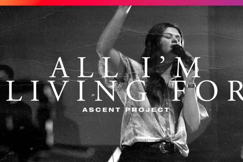 All I'm Living For (Live) (Single) by Ascent Project